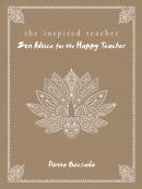 The Inspired Teacher: Zen Advice for the Happy Teacher